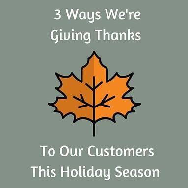 3 Ways We're Giving Thanks to Our Customers This Holiday Season