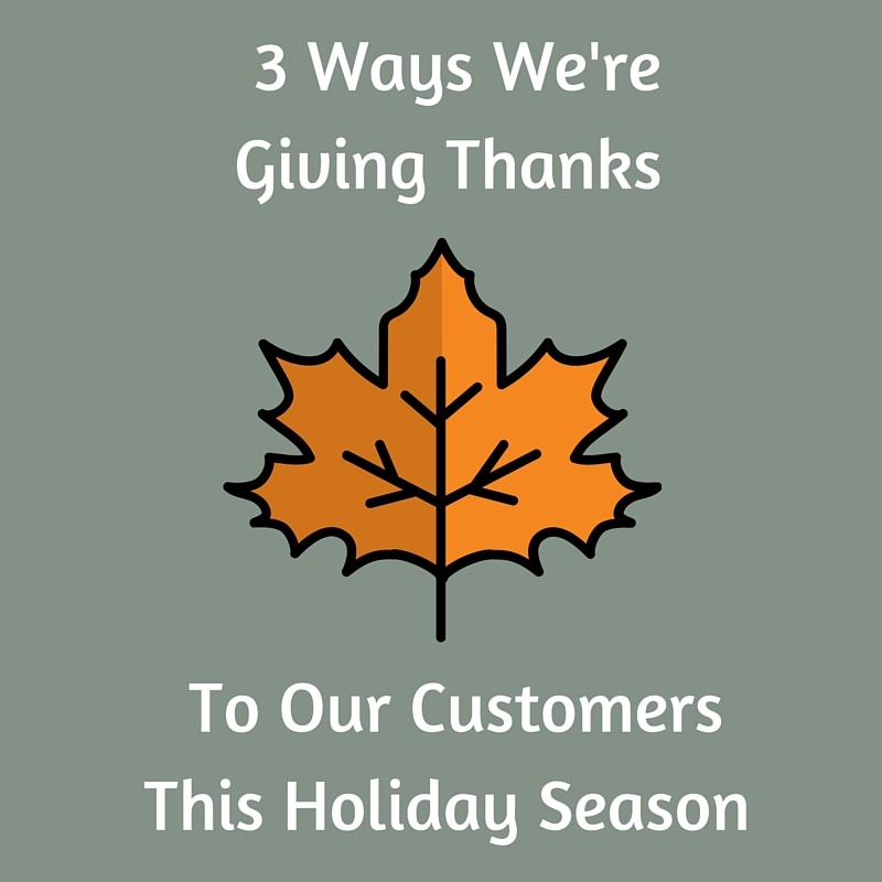 3 Ways We're Giving Thanks to Our Customers This Holiday Season - Featured Image